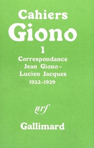 Jean Giono - Cahiers Jean Giono N° 1 : Correspondance Jean Giono - Lucien Jacques (1922-1929).