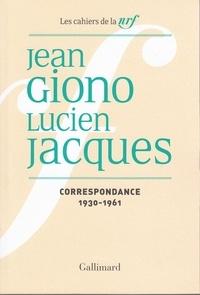 Jean Giono et Lucien Jacques - Cahiers Jean Giono N° 2 : Correspondance Jean Giono - Lucien Jacques (1922-1929).