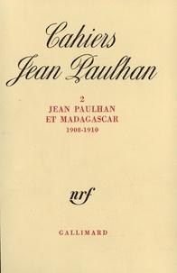 Jacqueline Paulhan - Cahiers Jean Paulhan N° 2 : Jean Paulhan et Madagascar (1908-1910).