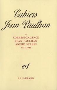 Jean Paulhan et André Suarès - Cahiers Jean Paulhan N° 4 : Correspondance (1925-1940).