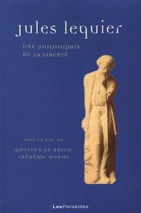 Goulven Le Brech et Frédéric Worms - Cahiers Jules Lequier N° 6 : Jules Lequier - Une philosophie de la liberté.