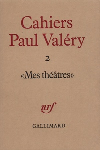 Collectif - Cahiers Paul Valéry N° 2 : Mes théâtres.