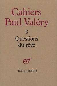 Collectif - Cahiers Paul Valéry N° 3 : Questions du rêve.