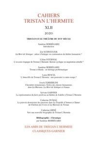 Sandrine Berregard et Alain Génetiot - Cahiers Tristan L'Hermite N° 42, 2020 : Tristan et le théâtre du XVIe siècle.