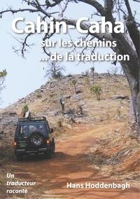Hans Hoddenbagh - Cahin-Caha - sur les chemins ... de la traduction.