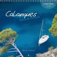 Michel Cavalier - CALVENDO Places  : Calanques Coins de Paradis (Calendrier mural 2020 300 × 300 mm Square) - Véritable paradis, les Calanques aux eaux turquoise (Calendrier mensuel, 14 Pages ).
