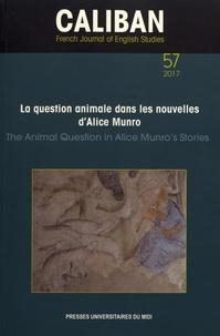 Héliane Ventura - Caliban N° 57/2017 : La question animale dans les nouvelles d'Alice Munro.