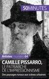 Thibaut Wauthion - Camille Pissarro, le patriarche de l'impressionnisme - Des paysages ruraux aux scènes urbaines.