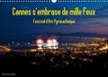 Eric Dervaux - CALVENDO Art  : Cannes s'embrase de mille feux (Calendrier mural 2020 DIN A3 horizontal) - Festival Pyrotechnique de Cannes (Calendrier mensuel, 14 Pages ).