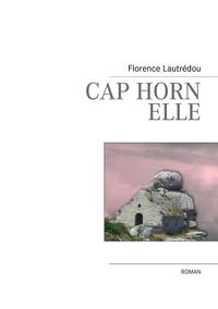Florence Lautrédou - Cap Horn, Elle.