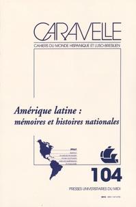 Michel Bertrand et Frédérique Langue - Caravelle N° 104, Juin 2015 : Amérique latine : mémoires et histoires nationales.