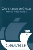 Michel Bertrand et Claire Pailler - Caravelle N°109, décembre 2017 : Canne à sucre en Caraïbe - Héritage et recompositions.