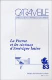 Carla Fernandes et Emmanuel Vincenot - Caravelle N° 83, Décembre 2004 : La France et les cinémas d'Amérique latine.