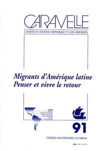 Geneviève Cortes - Caravelle N° 91, Juin 2009 : Migrants d'Amérique latine - Penser et vivre le retour.