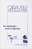 Catherine Heymann - Caravelle N° 96, Juin 2011 : Les Amazonies : unité et diversité.