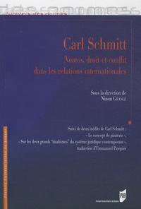 Ninon Grangé et Carl Schmitt - Carl Schmitt - Nomos, droit et conflit dans les relations internationales.