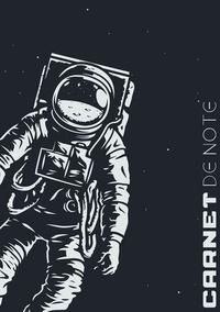 Books on Demand - Carnet de Notes Astronaute - Cahier bloc notes d'inspiration aventures spatiales pour les filles et garçons passionnée des mystères de l'Univers.