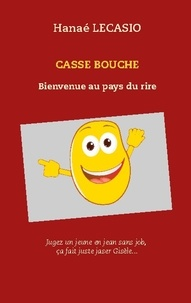 Hanaé Lecasio - Casse bouche - Bienvenue au pays du rire.