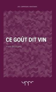 Yves Belaubre - Ce goût dit vin.