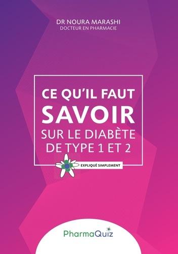 Noura Marashi - Ce qu'il faut savoit sur le diabète de type 1 et 2.