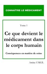 Amine Umlil - Ce que devient le médicament dans le corps humain - Conséquences en matière de soins.