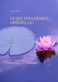 Martine Menard - Ce que vous désirez... Obtenez-le !.