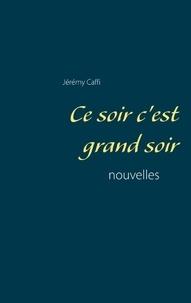 Jérémy Caffi - Ce soir c'est grand soir.