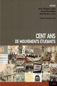 Jean-Philippe Legois et Alain Monchablon - Cent ans de mouvements étudiants.