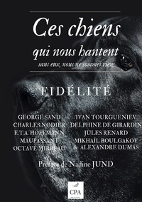 Nadine Jund et Guy de Maupassant - Ces chiens qui nous hantent Tome 1 : Fidélité.