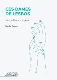 Renée Dunan - Ces dames de Lesbos - Nouvelles érotiques.