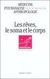 Patricia Cotti et Bianca Lechevalier - Champ Psychosomatique N° 31 Décembre 2003 : Les rêves, le soma et le corps.