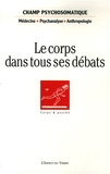 Gisèle Harrus-Révidi et Heinz Wismann - Champ Psychosomatique N° 42/2006 : Le corps dans tous ses débats - Journée scientifique du samedi 28 mai 2006.
