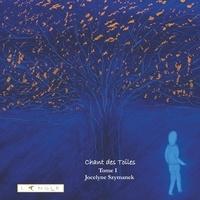 Jocelyne Szymanek - Chant des Toiles Tome 1 : .