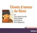 Jean-Claude Carrière et Nahal Tajadod - Chants d'amour de Rûmi. 1 CD audio