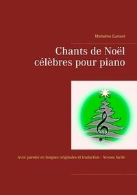 Micheline Cumant - Chants de Noël célèbres pour piano.