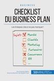 Antoine Delers et Brigitte Feys - Checklist du business plan - Les 9 étapes-clés pour lancer un projet !.