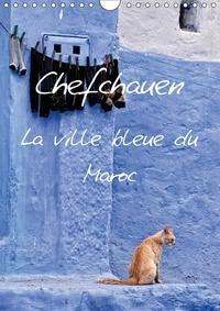 Joern Stegen - Chefchauen, la ville bleue du Maroc - Chefchauen, une ville peinte en bleu, dans les montagnes du Rif au Maroc. Calendrier mural A4 vertical.