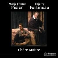 Marie-France Pisier et Thierry Fortineau - Chère Maître. 1 CD audio