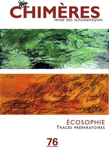 Manola Antonioli et Anne Sauvagnargues - Chimères N° 76 : Ecosophie.
