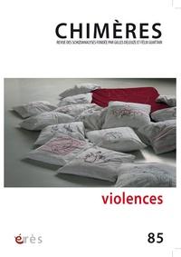 Jean-Claude Polack et Christiane Vollaire - Chimères N° 85 : Violences.