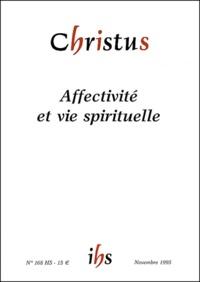 Claude Flipo et Xavier Thévenot - Christus N° 168 Hors-série No : Affectivité et vie spirituelle.