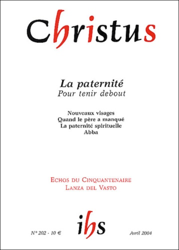 Xavier Lacroix et Marie-Bernard Chicaud - Christus N° 202 Avril 2004 : La paternité pour tenir debout.