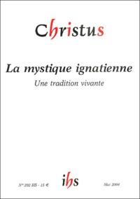 Claude Flipo et Hugo Rahner - Christus N° 202 Hors-série Ma : La mystique ignatienne - Une tradition vivante.