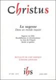 Jean-Louis Chrétien et Claire Ly - Christus N° 203 Juillet 2004 : La sagesse dans un monde inquiet.