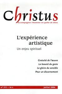 Paul Legrave et Geneviève Jurgensen - Christus N° 211, juillet 2006 : L'expérience artistique - Accompagner l'homme en quête de Dieu.