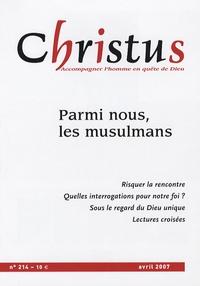 Paul Legrave et Sylvie Germain - Christus N° 214, avril 2007 : Parmi nous, les musulmans.