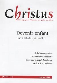 Rémi de Maindreville et Brigitte Picq - Christus N° 217, Janvier 2008 : Devenir enfant - Une attitude spirituelle.