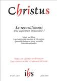 Franck Damour et Marie-Amélie Le Bourgeois - Christus Tome 52 N° 207, Juil : Le recueillement - Une aspiration impossible ?.