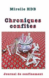 Mirelle HDB - Chroniques Confites - Journal de confinement.