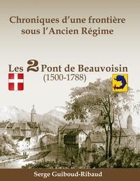 Serge Guiboud-Ribaud - Chroniques d'une frontière sous l'Ancien Régime.